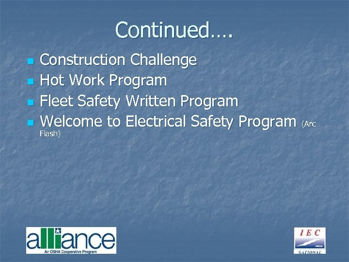 Continued…. n n Construction Challenge Hot Work Program Fleet Safety Written Program Welcome to