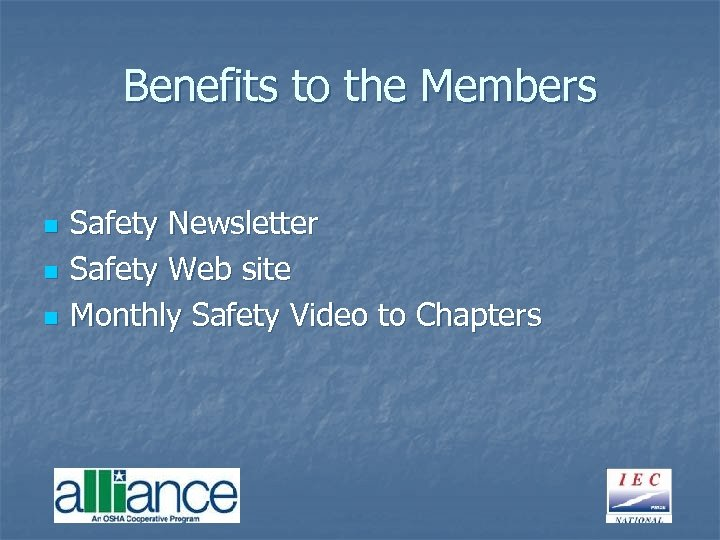 Benefits to the Members n n n Safety Newsletter Safety Web site Monthly Safety