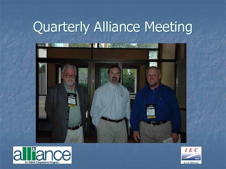 Quarterly Alliance Meeting