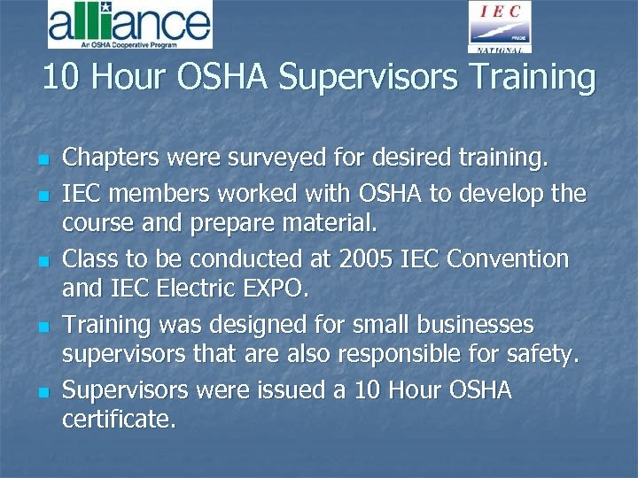 10 Hour OSHA Supervisors Training n n n Chapters were surveyed for desired training.