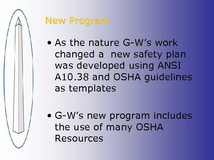New Program • As the nature G-W's work changed a new safety plan was