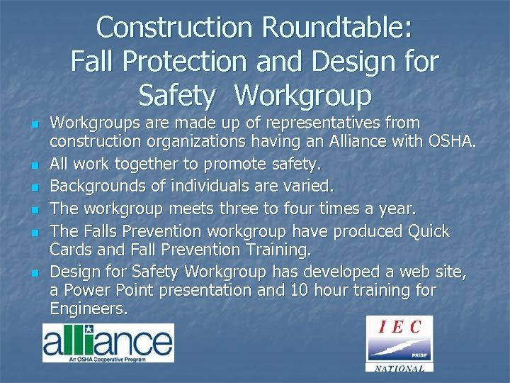 Construction Roundtable: Fall Protection and Design for Safety Workgroup n n n Workgroups are