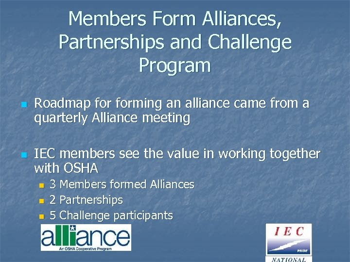 Members Form Alliances, Partnerships and Challenge Program n n Roadmap forming an alliance came