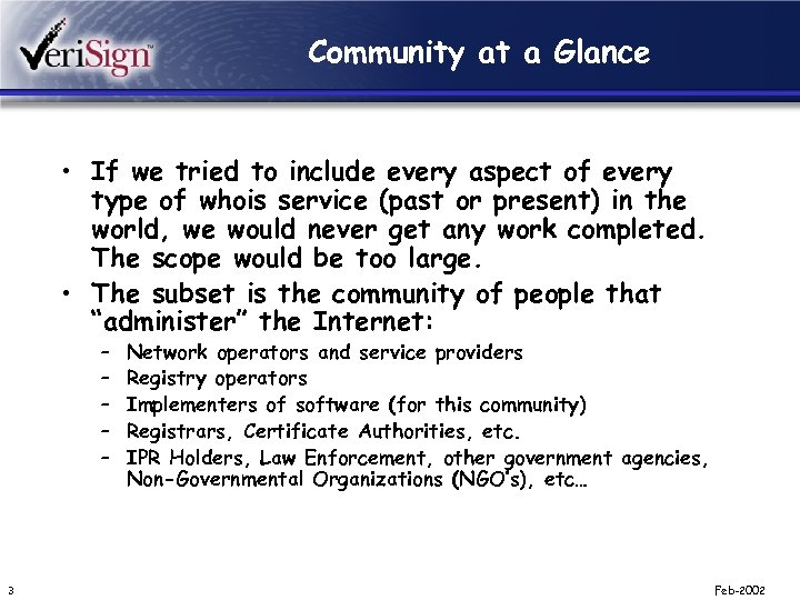 Community at a Glance • If we tried to include every aspect of every