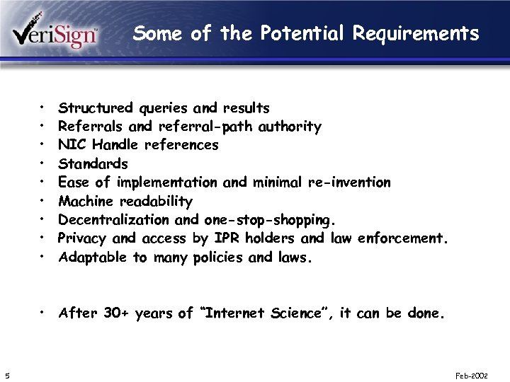Some of the Potential Requirements • • • Structured queries and results Referrals and