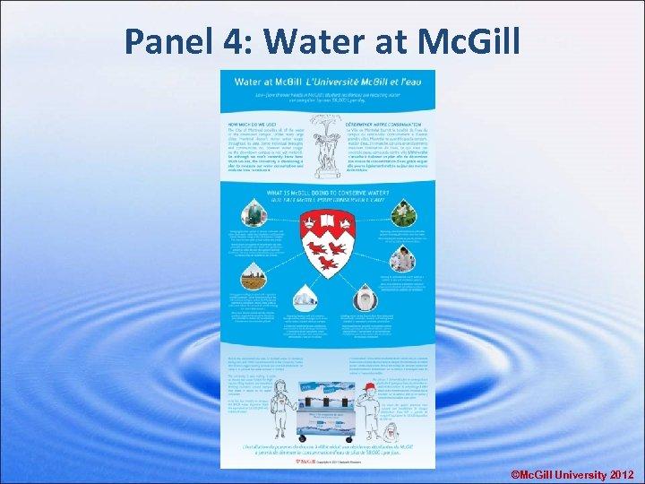 Panel 4: Water at Mc. Gill ©Mc. Gill University 2012