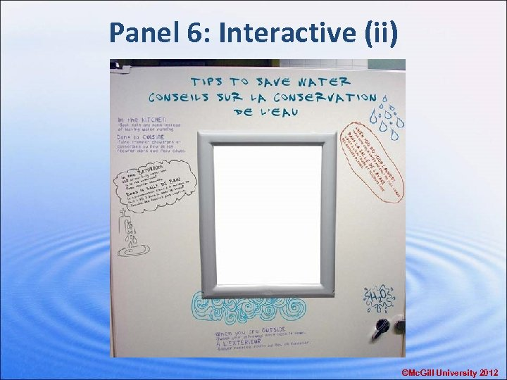 Panel 6: Interactive (ii) ©Mc. Gill University 2012