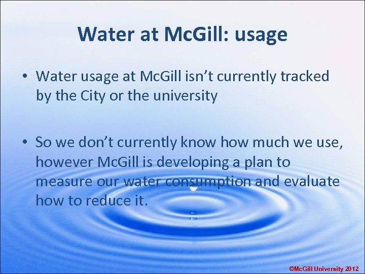 Water at Mc. Gill: usage • Water usage at Mc. Gill isn't currently tracked