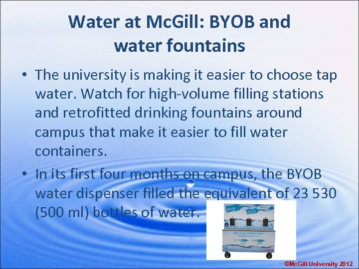 Water at Mc. Gill: BYOB and water fountains • The university is making it