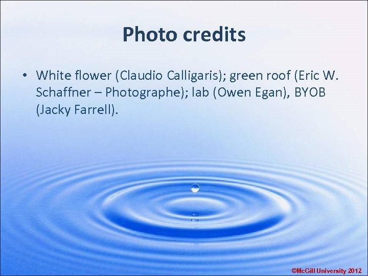 Photo credits • White flower (Claudio Calligaris); green roof (Eric W. Schaffner – Photographe);