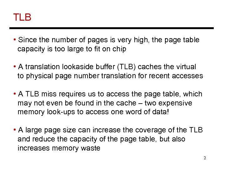 TLB • Since the number of pages is very high, the page table capacity