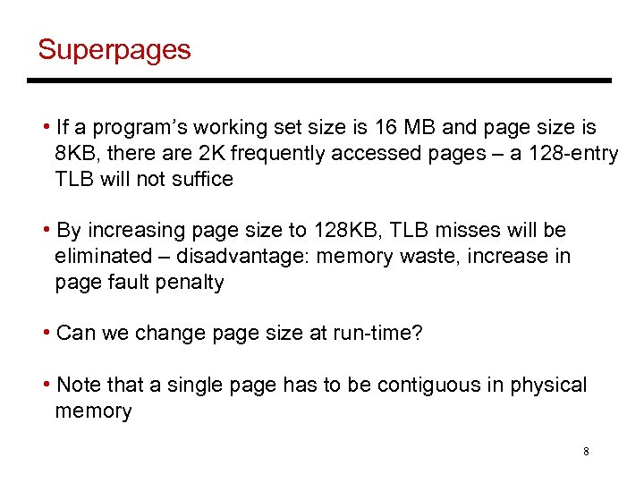 Superpages • If a program's working set size is 16 MB and page size