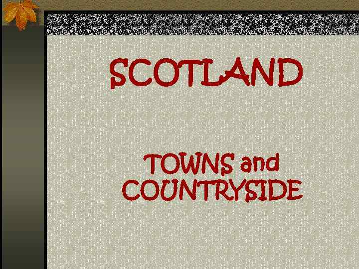 SCOTLAND TOWNS and COUNTRYSIDE
