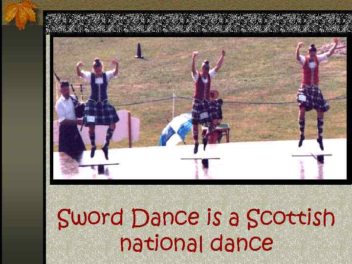 Sword Dance is a Scottish national dance