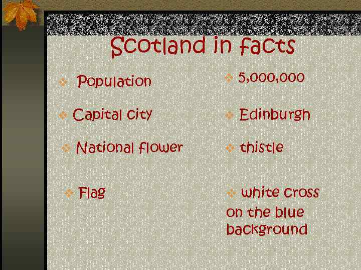 Scotland in facts v Population v 5, 000 v Capital city v Edinburgh v