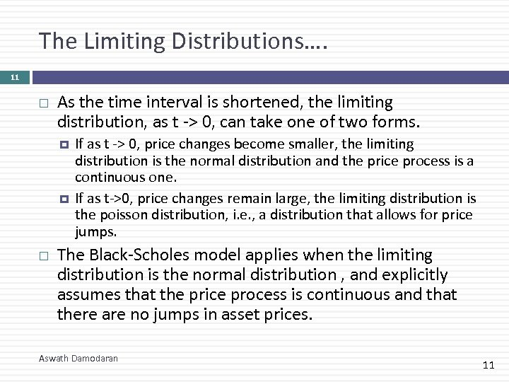 The Limiting Distributions…. 11 As the time interval is shortened, the limiting distribution, as