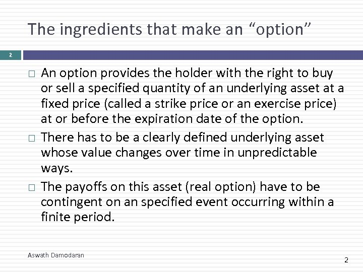 """The ingredients that make an """"option"""" 2 An option provides the holder with the"""