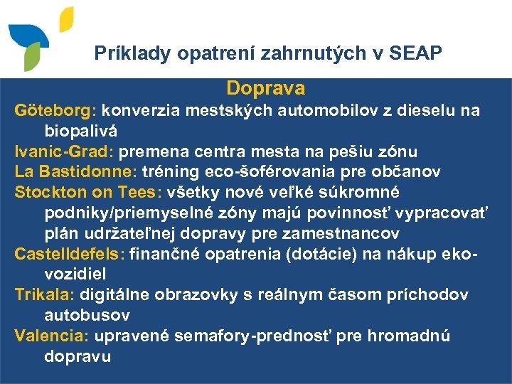 Príklady opatrení zahrnutých v SEAP Doprava Göteborg: konverzia mestských automobilov z dieselu na biopalivá