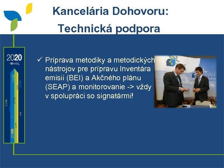 Kancelária Dohovoru: Technická podpora ü Príprava metodiky a metodických nástrojov pre prípravu Inventára emisii