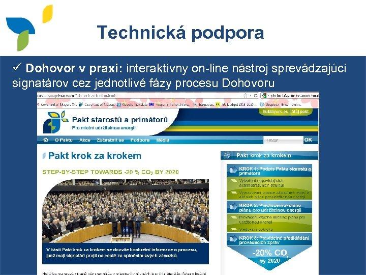Technická podpora ü Dohovor v praxi: interaktívny on-line nástroj sprevádzajúci signatárov cez jednotlivé fázy