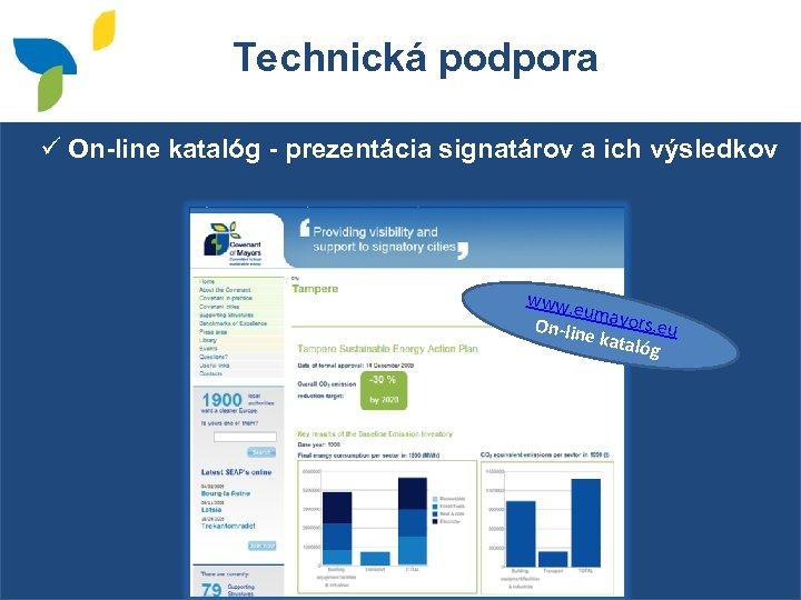Technická podpora ü On-line katalóg - prezentácia signatárov a ich výsledkov www. e um