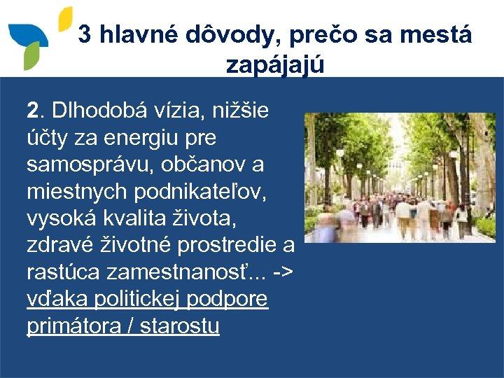 3 hlavné dôvody, prečo sa mestá zapájajú 2. Dlhodobá vízia, nižšie účty za energiu
