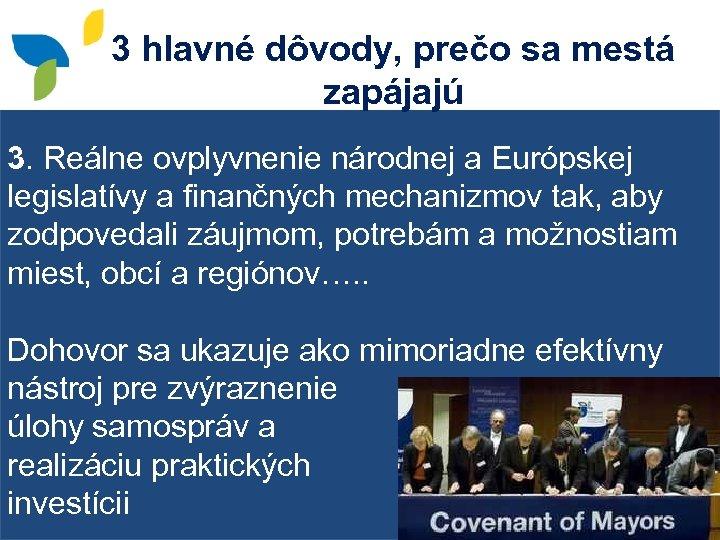 3 hlavné dôvody, prečo sa mestá zapájajú 3. Reálne ovplyvnenie národnej a Európskej legislatívy