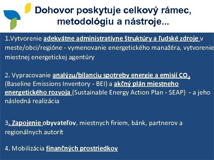 Dohovor poskytuje celkový rámec, metodológiu a nástroje. . . 1. Vytvorenie adekvátne administratívne štruktúry