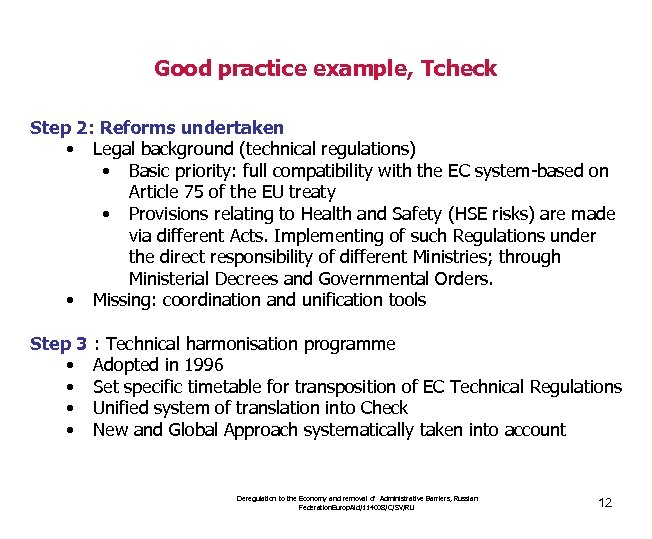 Good practice example, Tcheck Step 2: Reforms undertaken • Legal background (technical regulations) •