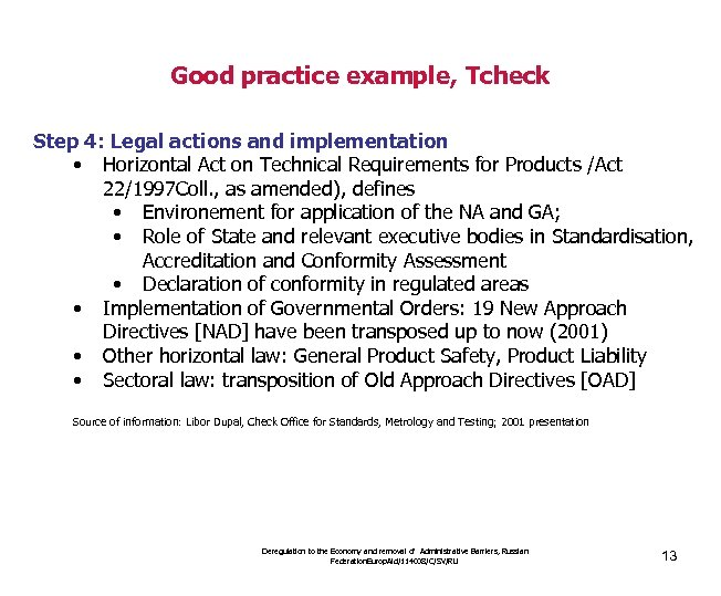 Good practice example, Tcheck Step 4: Legal actions and implementation • Horizontal Act on