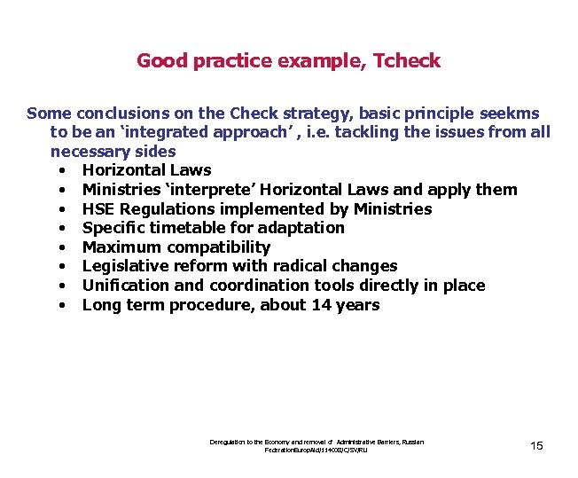 Good practice example, Tcheck Some conclusions on the Check strategy, basic principle seekms to