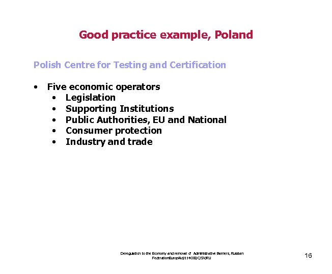 Good practice example, Poland Polish Centre for Testing and Certification • Five economic operators
