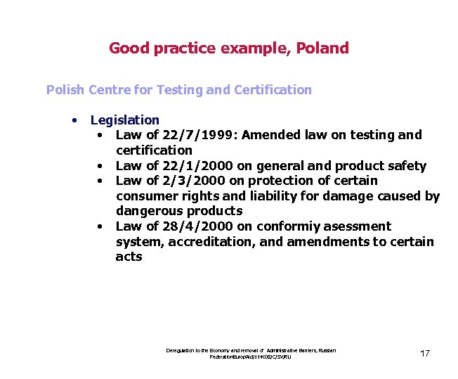 Good practice example, Poland Polish Centre for Testing and Certification • Legislation • Law