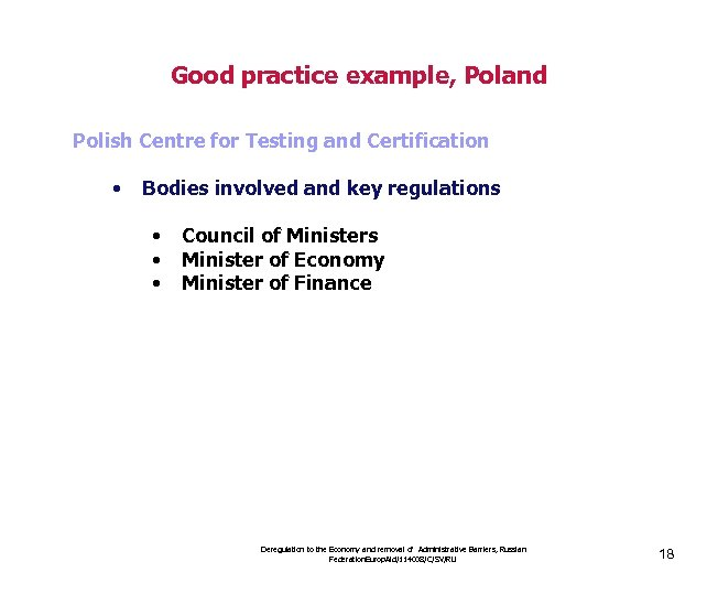 Good practice example, Poland Polish Centre for Testing and Certification • Bodies involved and