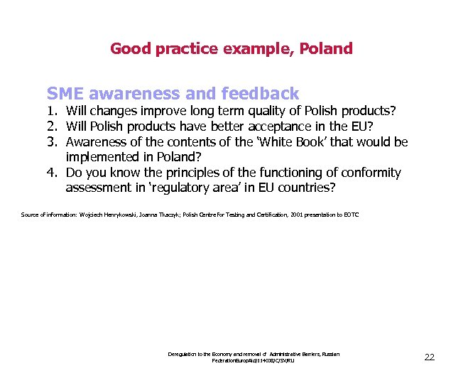 Good practice example, Poland SME awareness and feedback 1. Will changes improve long term