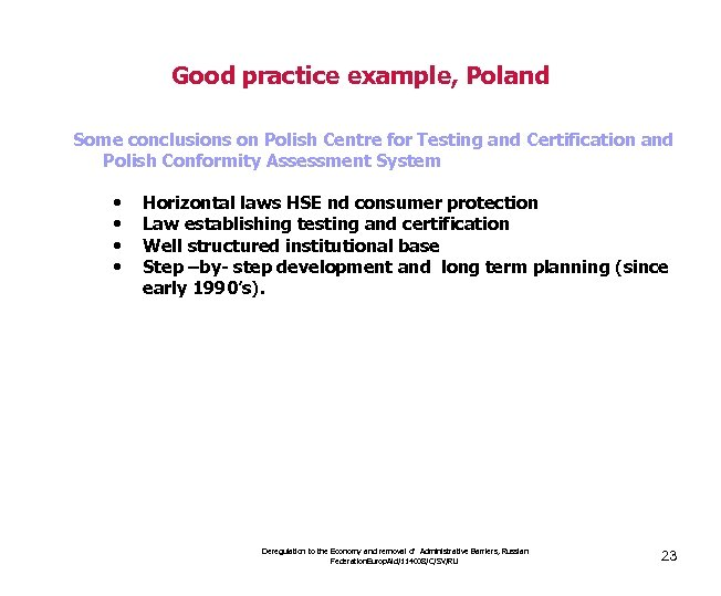 Good practice example, Poland Some conclusions on Polish Centre for Testing and Certification and