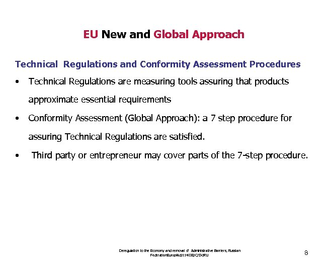 EU New and Global Approach Technical Regulations and Conformity Assessment Procedures • Technical Regulations