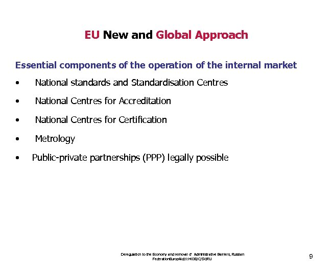 EU New and Global Approach Essential components of the operation of the internal market