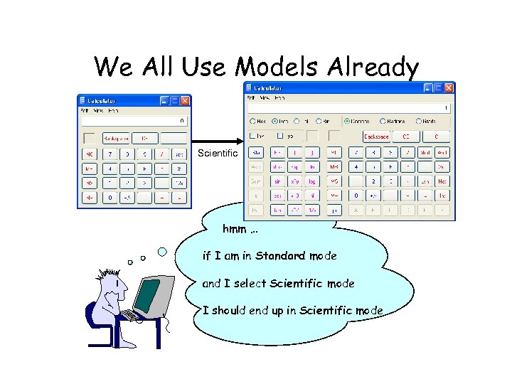 We All Use Models Already Scientific hmm … if I am in Standard mode