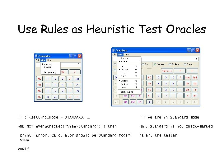 Use Rules as Heuristic Test Oracles if ( (setting_mode = STANDARD) _ 'if we