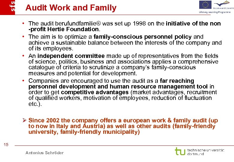 Audit Work and Family • The audit berufundfamilie® was set up 1998 on the