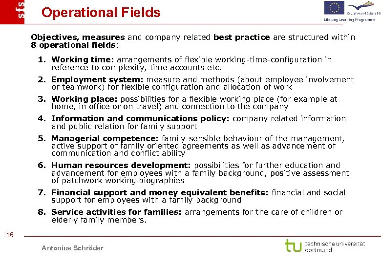 Operational Fields Objectives, measures and company related best practice are structured within 8 operational