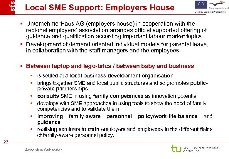 Local SME Support: Employers House § Unternehmer. Haus AG (employers house) in cooperation with