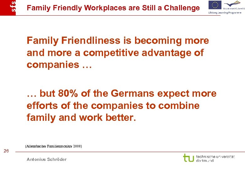Family Friendly Workplaces are Still a Challenge Family Friendliness is becoming more and more
