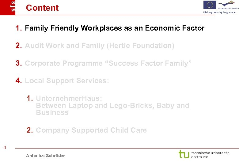 Content 1. Family Friendly Workplaces as an Economic Factor 2. Audit Work and Family