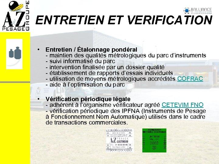ENTRETIEN ET VERIFICATION • Entretien / Étalonnage pondéral - maintien des qualités métrologiques du