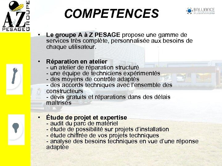 COMPETENCES • Le groupe A à Z PESAGE propose une gamme de services très