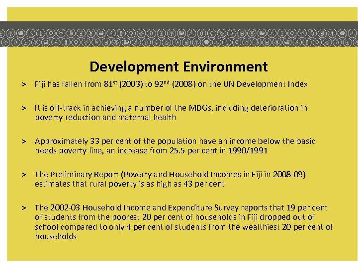 Development Environment > Fiji has fallen from 81 st (2003) to 92 nd (2008)
