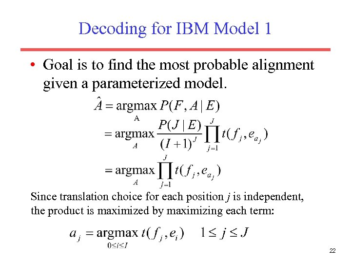 Decoding for IBM Model 1 • Goal is to find the most probable alignment