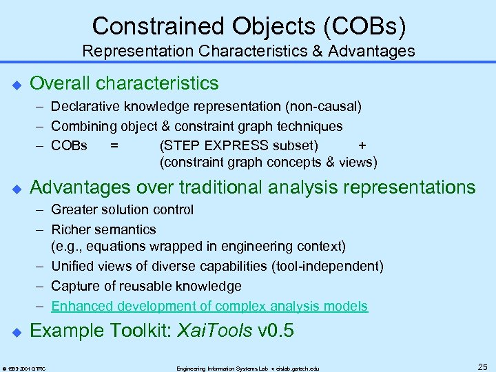 Constrained Objects (COBs) Representation Characteristics & Advantages u Overall characteristics – Declarative knowledge representation